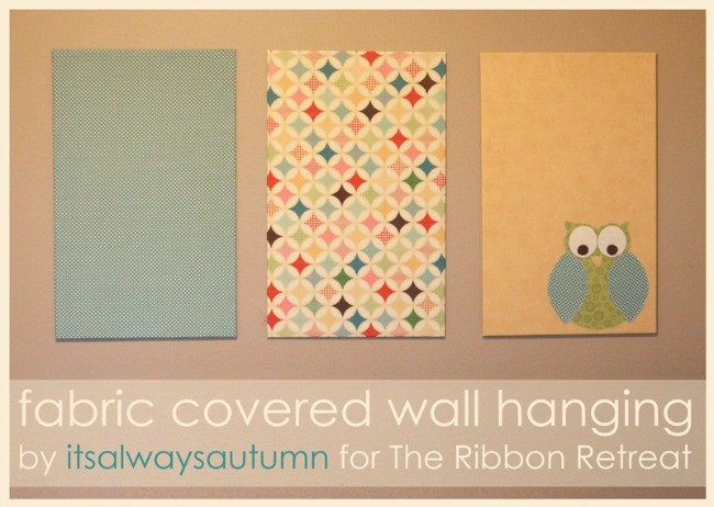 How To Make A Fabric Wall Hanging - The Ribbon Retreat Blog