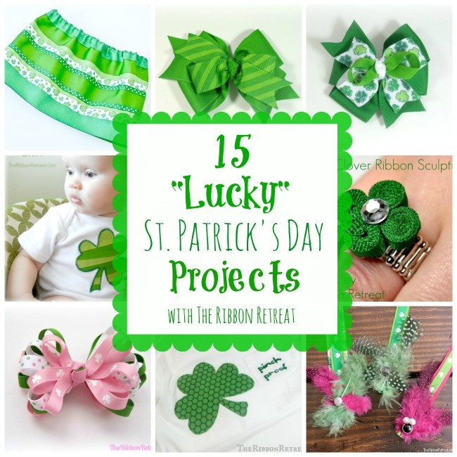 15 Lucky St. Patrick's Day Projects - The Ribbon Retreat Blog
