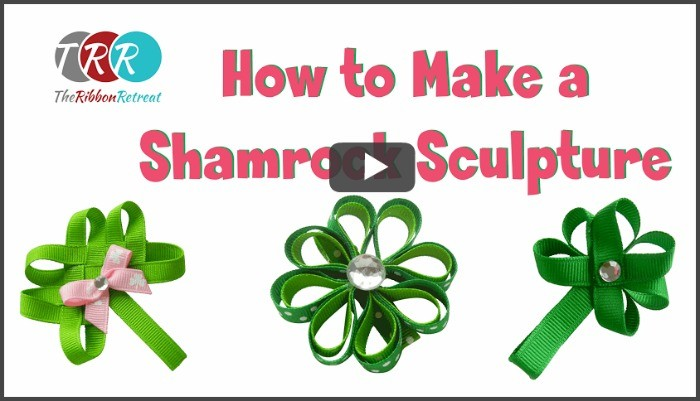 How To Make A Shamrock Sculpture, YouTube Thursday! - The Ribbon Retreat Blog