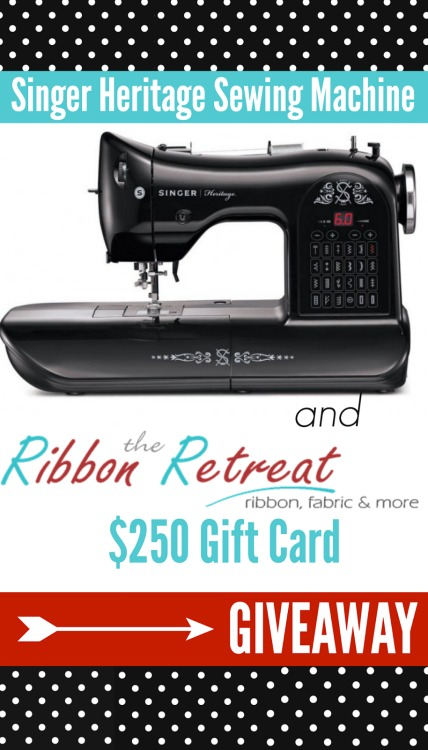 Singer Heritage Sewing Machine & $250 Ribbon Retreat Gift Card Giveaway - The Ribbon Retreat Blog