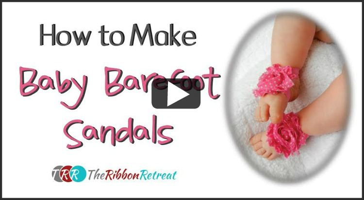 How To Make Baby Barefoot Sandals, YouTube Thursday - The Ribbon Retreat Blog