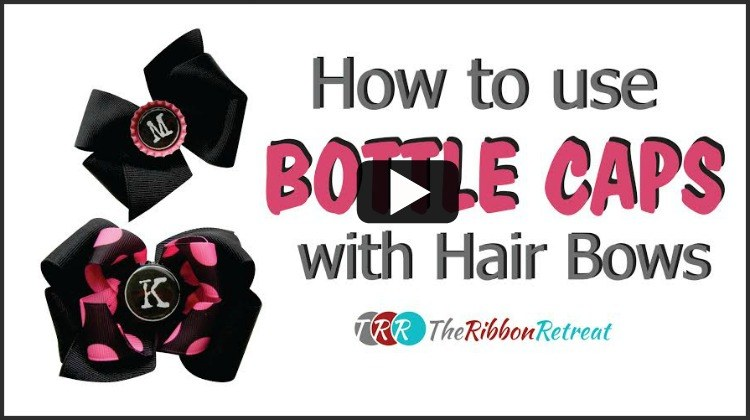 How To Use Bottle Caps with Hair Bows, YouTube Thursdays - The Ribbon Retreat Blog
