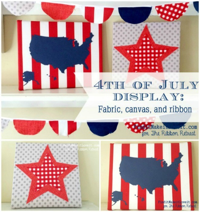 4th of July Display with Fabric, Canvas and Ribbon - The Ribbon Retreat Blog