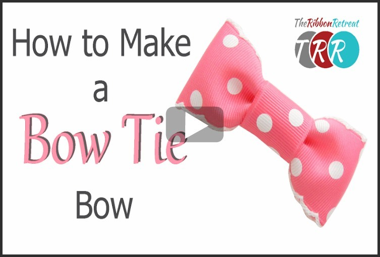 How To Make A Bow Tie Bow, YouTube Thursday - The Ribbon Retreat Blog