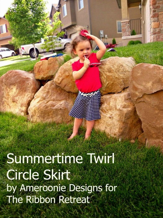 Summertime Twirl Circle Skirt - The Ribbon Retreat Blog