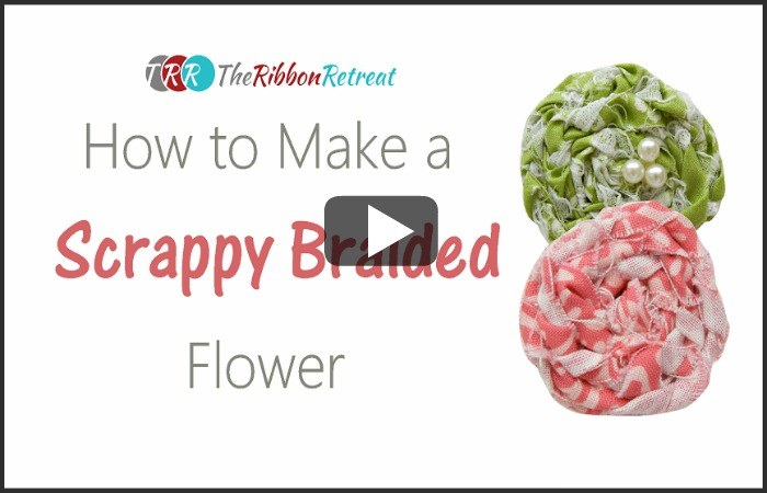 How To Make A Scrappy Braided Flower, YouTube Thursday - The Ribbon Retreat Blog