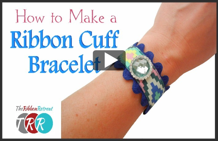 How to Make A Ribbon Cuff Bracelet, YouTube Thursday - The Ribbon Retreat Blog