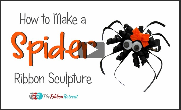 How To Make A Spider Ribbon Sculpture, YouTube Thursday - The Ribbon Retreat Blog