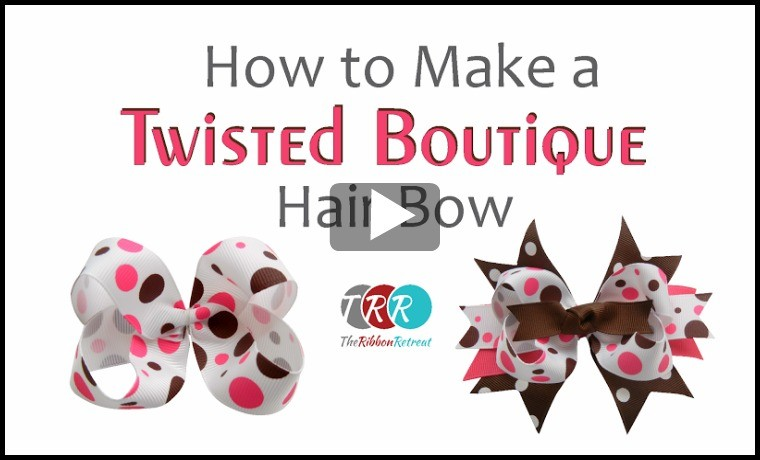 How To Make A Twisted Boutique Bow, YouTube Thursday - The Ribbon Retreat Blog