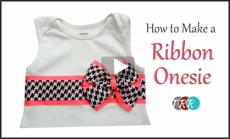 How To Make A Ribbon Onesie, YouTube Thursday - The Ribbon Retreat Blog