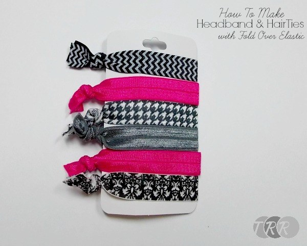 How to Make Headbands and Hair Ties with Fold Over Elastic, The Ribbon Retreat Blog