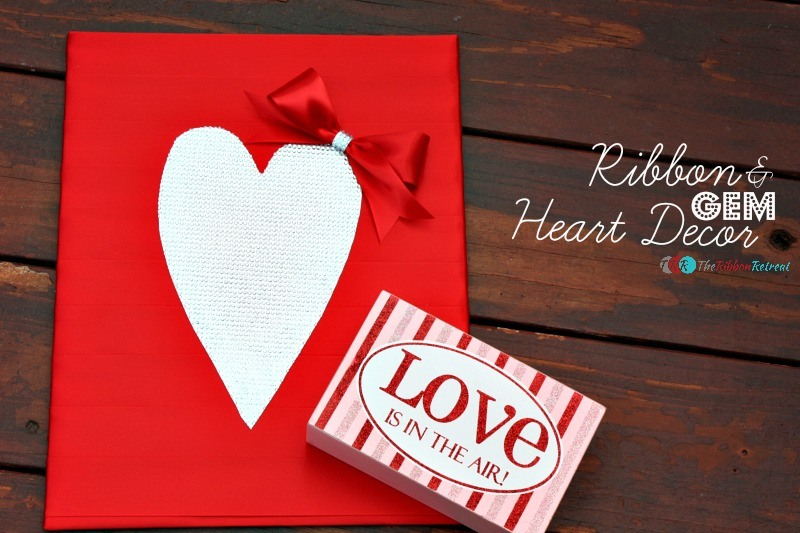 Ribbon and Gem Heart Decor - The Ribbon Retreat Blog