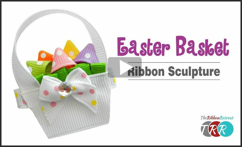 Easter Basket Ribbon Sculpture, YouTube Thursday - The Ribbon Retreat Blog