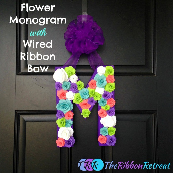 Flower Monogram with Wired Ribbon Bow - The Ribbon Retreat Blog