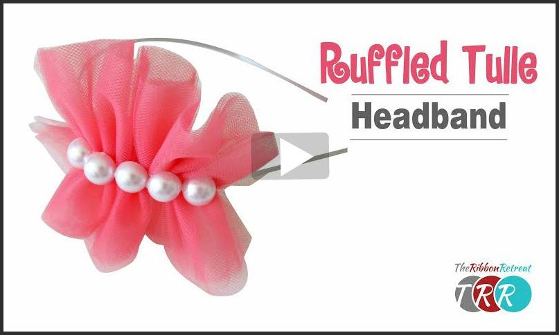 Ruffled Tulle Headband, YouTube Thursday - The Ribbon Retreat Blog