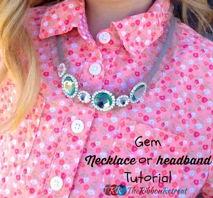 Gem Necklace or Headband Tutorial - The Ribbon Retreat Blog