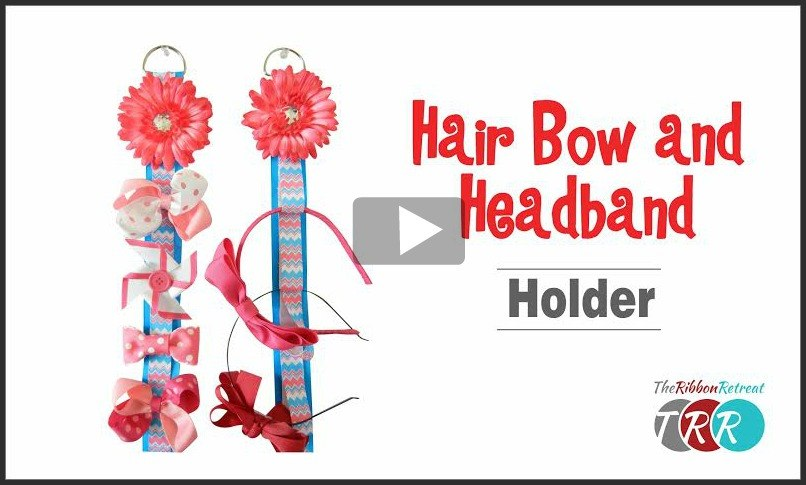 Hair Bow and Headband Holder, YouTube Thursday - The Ribbon Retreat Blog