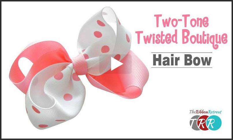 Two Toned Twisted Boutique Bow, YouTube Thursday - The Ribbon Retreat Blog