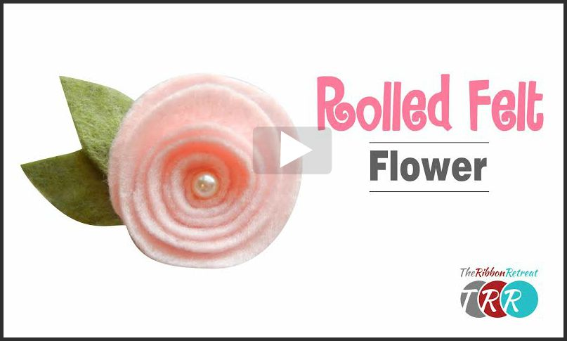 Rolled Felt Flower, YouTube Thursday - The Ribbon Retreat Blog