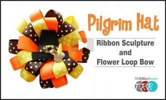 Pilgrim Hat Ribbon Sculpture and Flower Loop Bow, YouTube Video