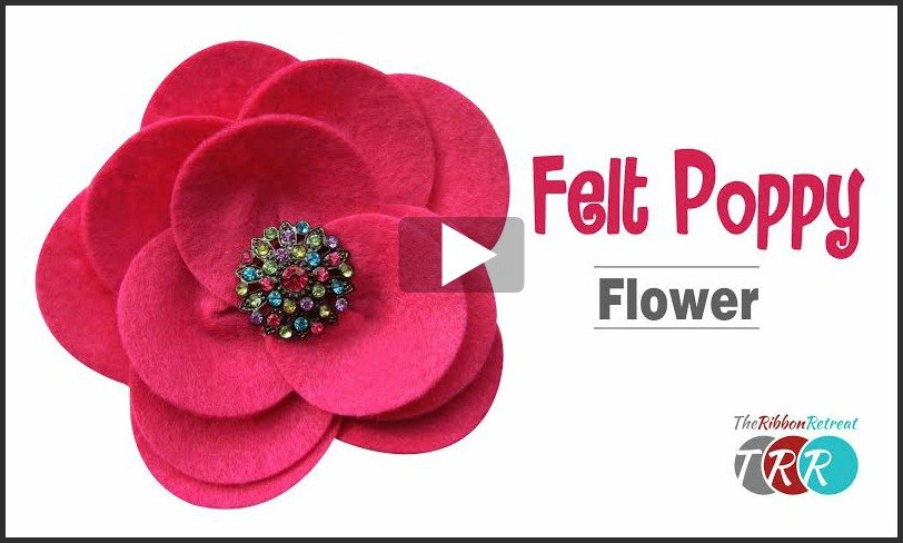 Felt Poppy Flower, YouTube Video - The Ribbon Retreat Blog