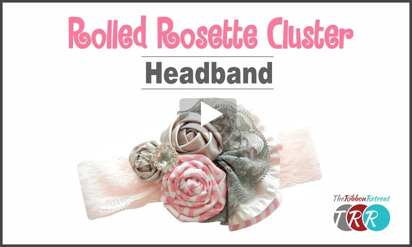 Rolled Rosette Cluster Headband, YouTube Video - The Ribbon Retreat Blog
