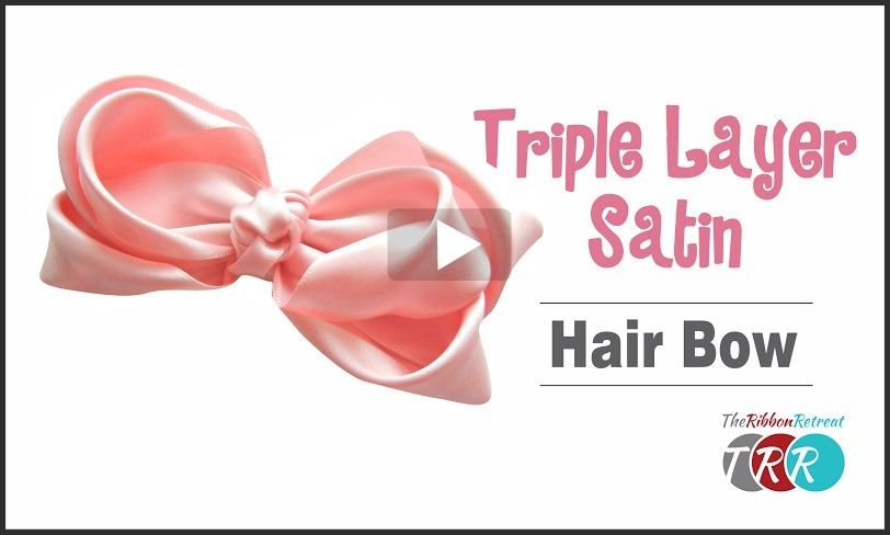 Triple Layer Satin Hair Bow, YouTube Video - The Ribbon Retreat Blog