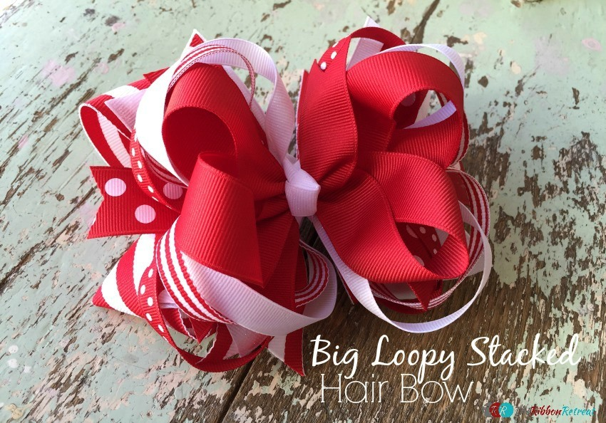 Big Loopy Stacked Hair Bow - The Ribbon Retreat Blog