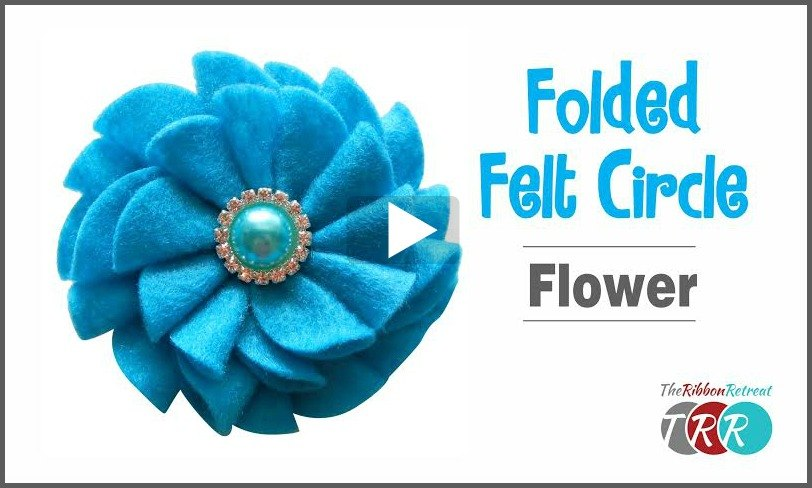 Folded Felt Circle Flower, YouTube Video - The Ribbon Retreat Blog