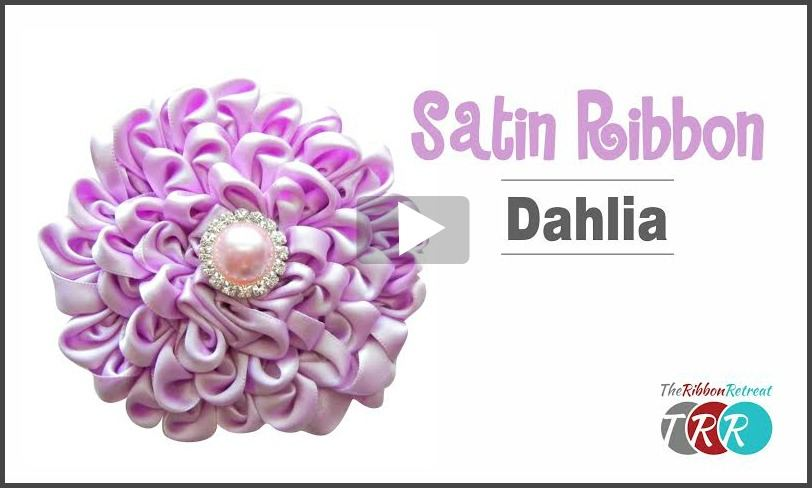 Satin Ribbon Dahlia, YouTube Video - The Ribbon Retreat Blog