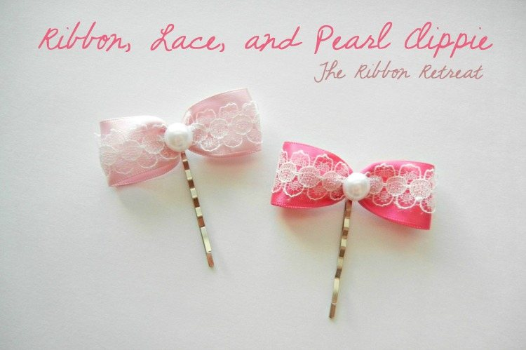 Ribbon, Lace, and Pearl Clippie ~ The Ribbon Retreat Blog