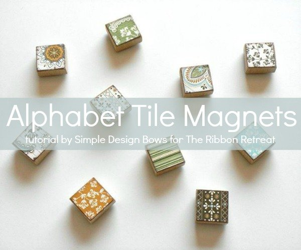 Create easy, simple, cute magnets with alphabet tiles!