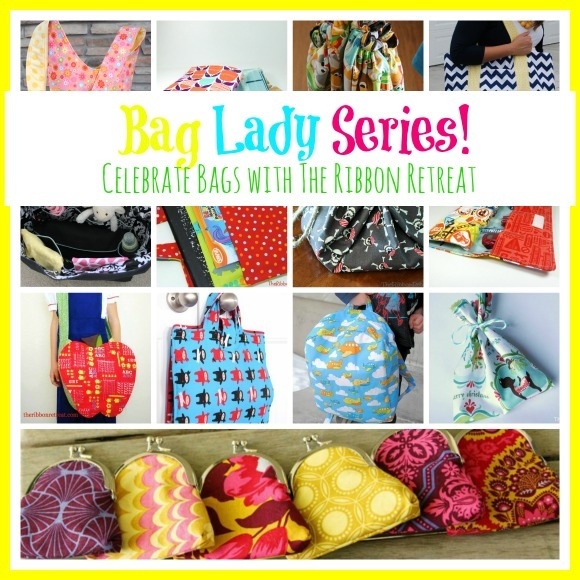 Bag Lady Series! - The Ribbon Retreat Blog