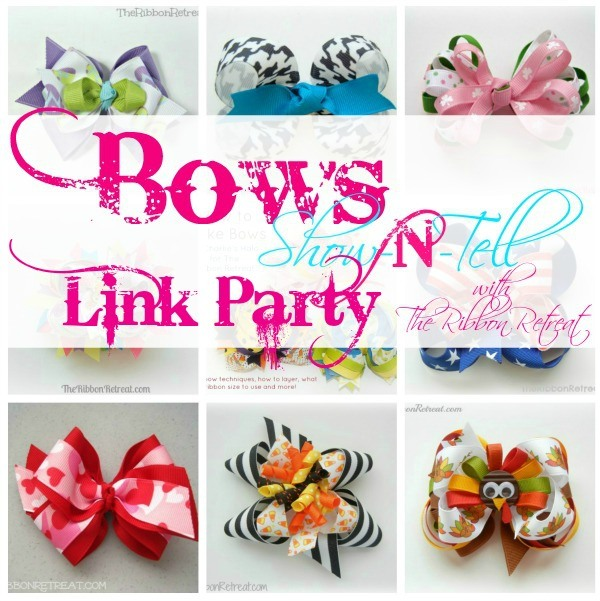 Bows Show-N-Tell Link Party - The Ribbon Retreat Blog