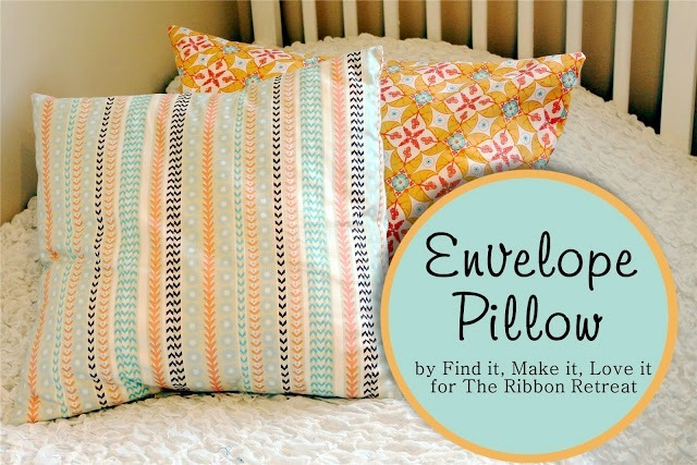 Envelope Pillow Tutorial - The Ribbon Retreat Blog