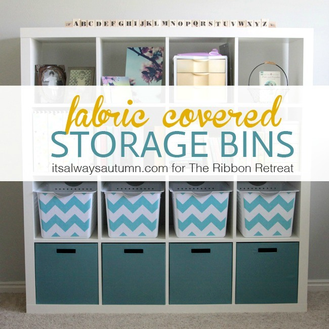 Fabric Covered Storage Bins The Ribbon Retreat Blog