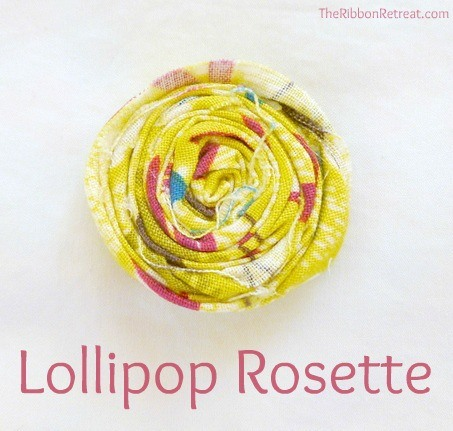 Make a Lollipop Rosette.