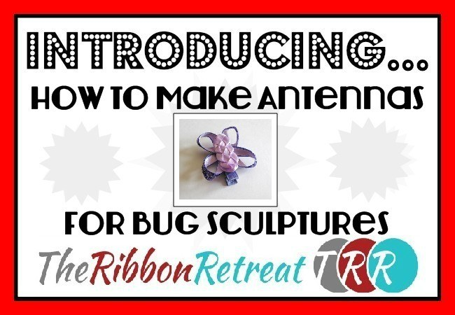 How To Make Antennas For Bug Sculptures - The Ribbon Retreat Blog