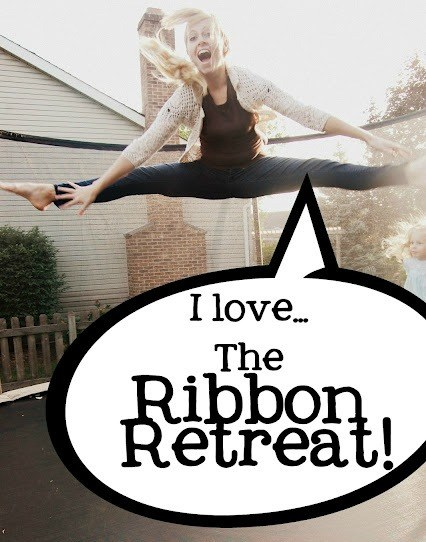 I Love The Ribbon Retreat!