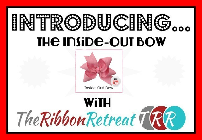 Inside Out Bow Video - The Ribbon Retreat Blog