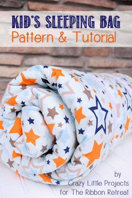 Kid's Sleeping Bag Tutorial - The Ribbon Retreat Blog