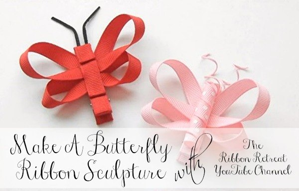 Make A Butterfly Ribbon Sculpture - The Ribbon Retreat Blog
