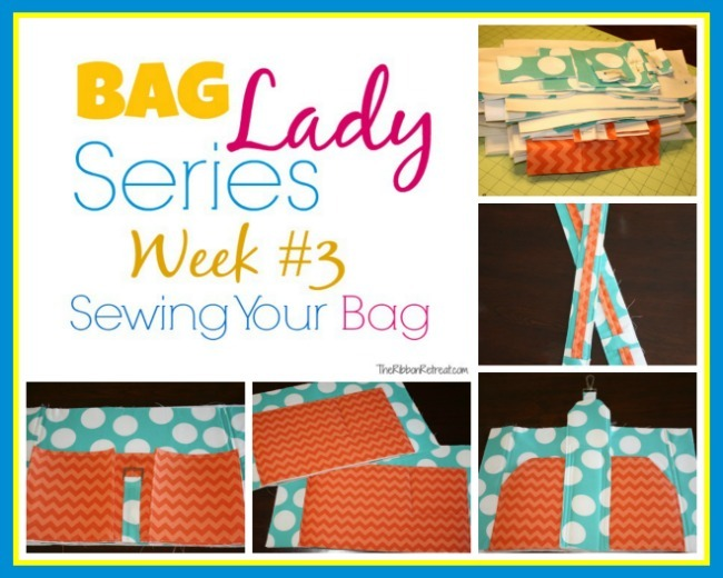 Bag Lady Series Week 3, Sewing Your Bag - The Ribbon Retreat Blog