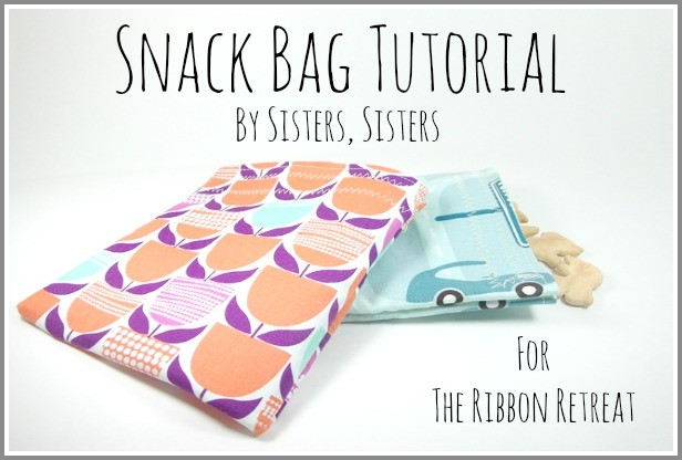 Snack Bag Tutorial - The Ribbon Retreat Blog