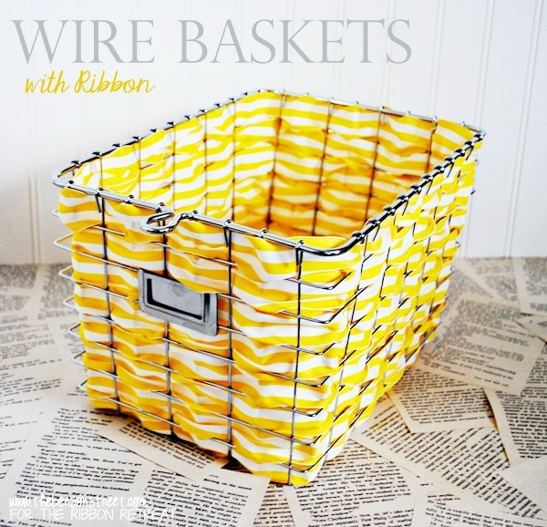 Wire Baskets with Ribbon - The Ribbon Retreat Blog