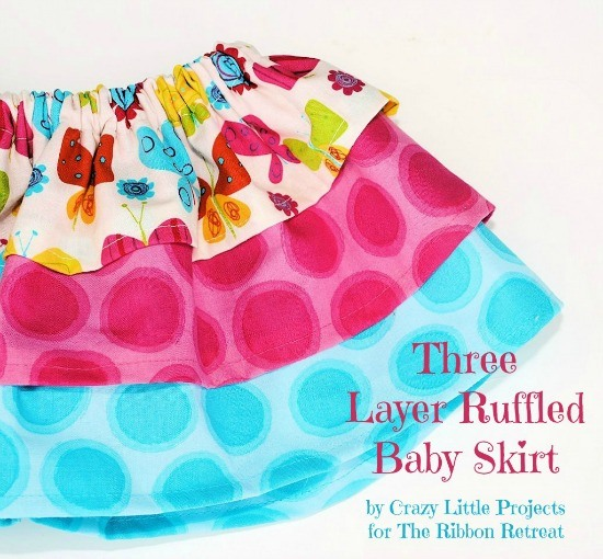 Three Layer Ruffled Baby Skirt - So easy, perfect for beginners! {The Ribbon Retreat Blog}